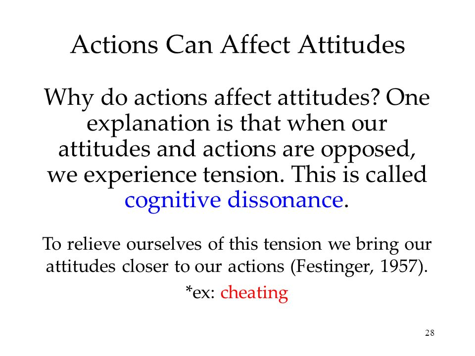Actions Can Affect Attitudes