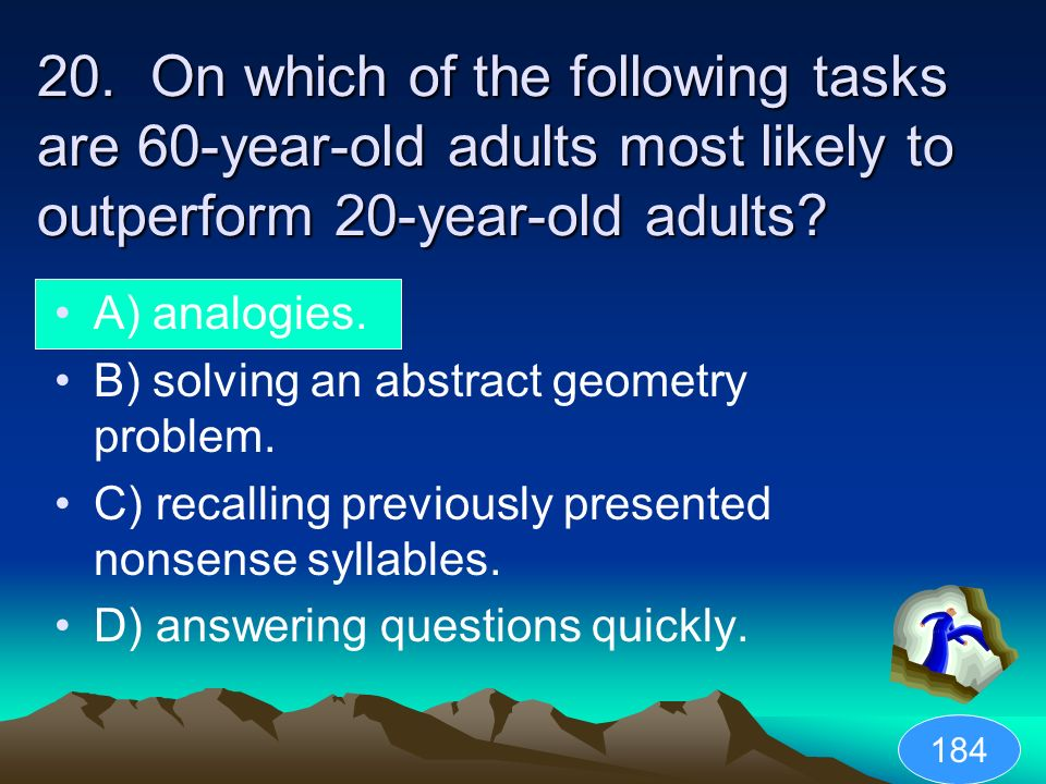 20. On which of the following tasks are 60-year-old adults most likely to outperform 20-year-old adults