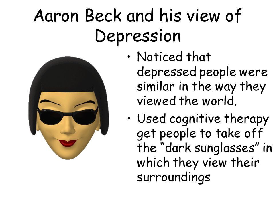 Aaron Beck and his view of Depression