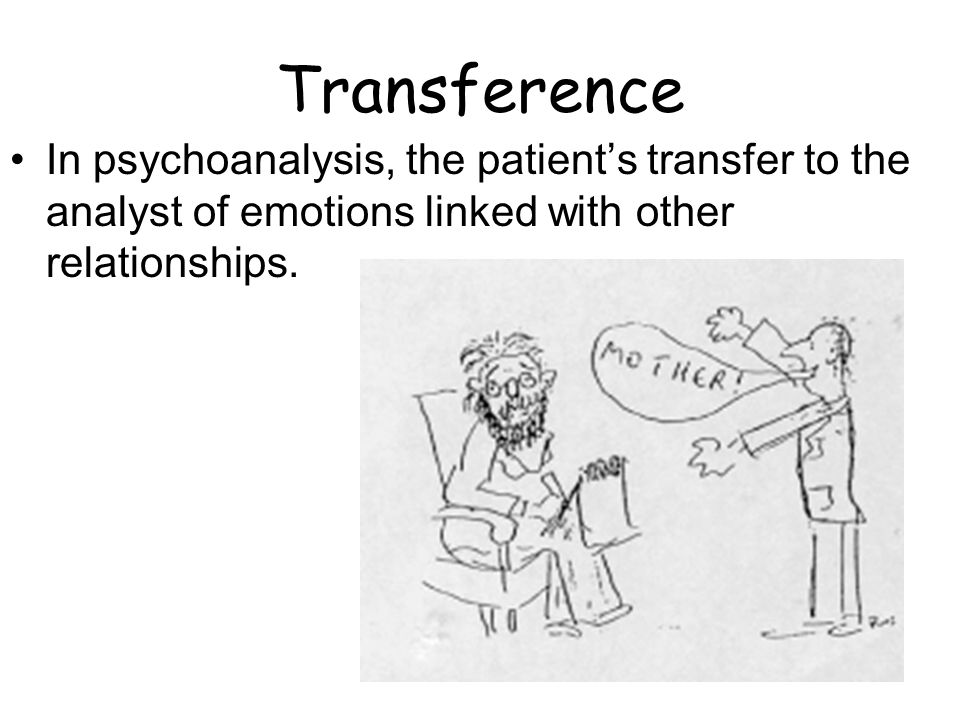 Transference In psychoanalysis, the patient's transfer to the analyst of emotions linked with other relationships.