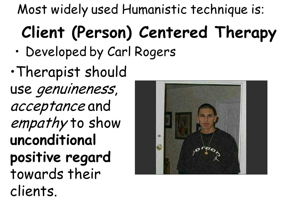 Client (Person) Centered Therapy