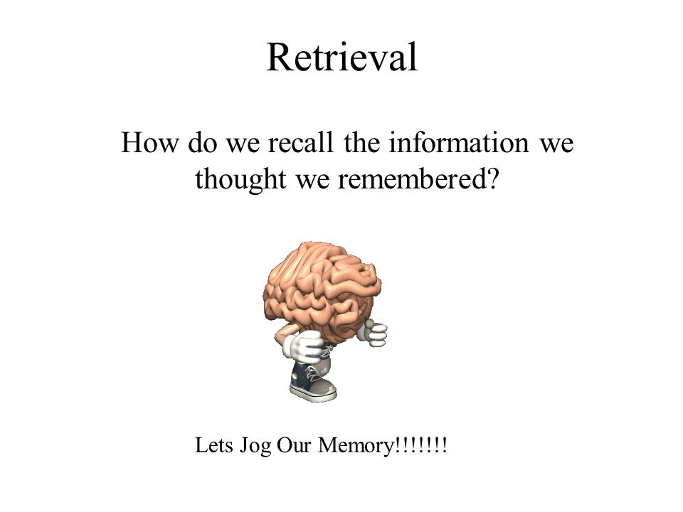 How do we recall the information we thought we remembered