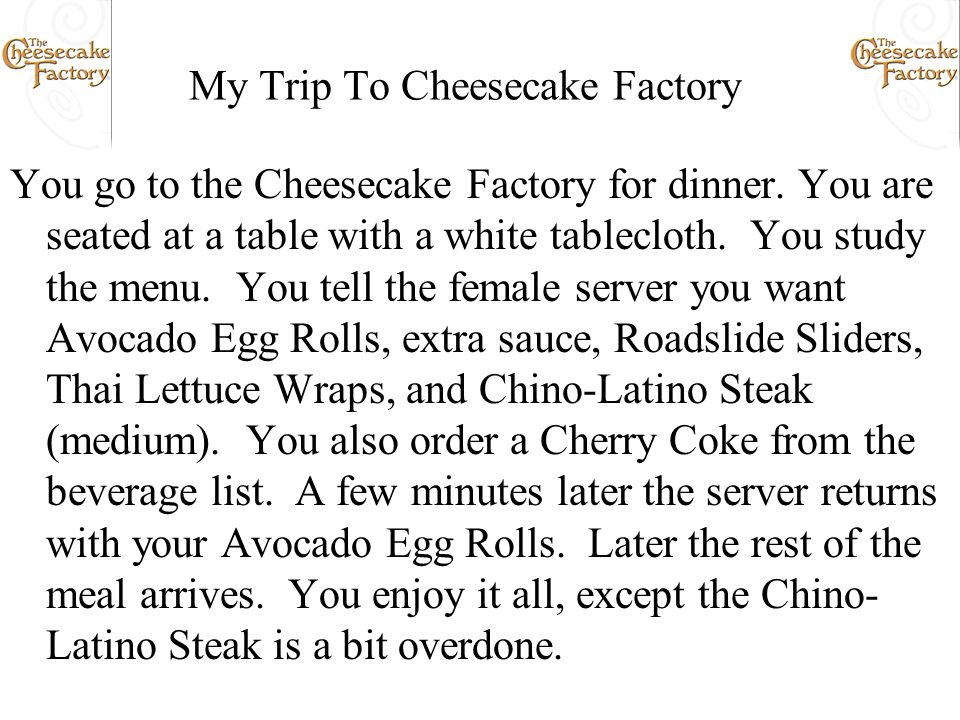 My Trip To Cheesecake Factory