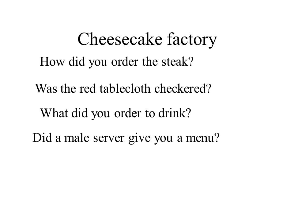 Cheesecake factory How did you order the steak