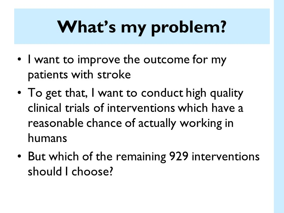 What's my problem I want to improve the outcome for my patients with stroke.