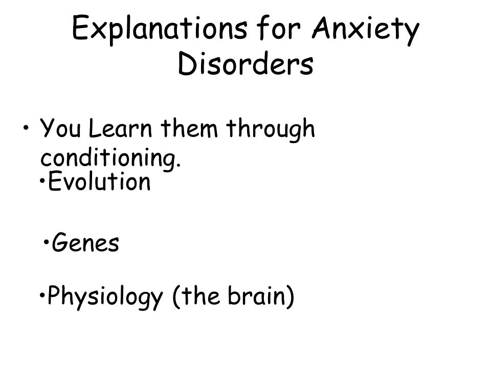 Explanations for Anxiety Disorders