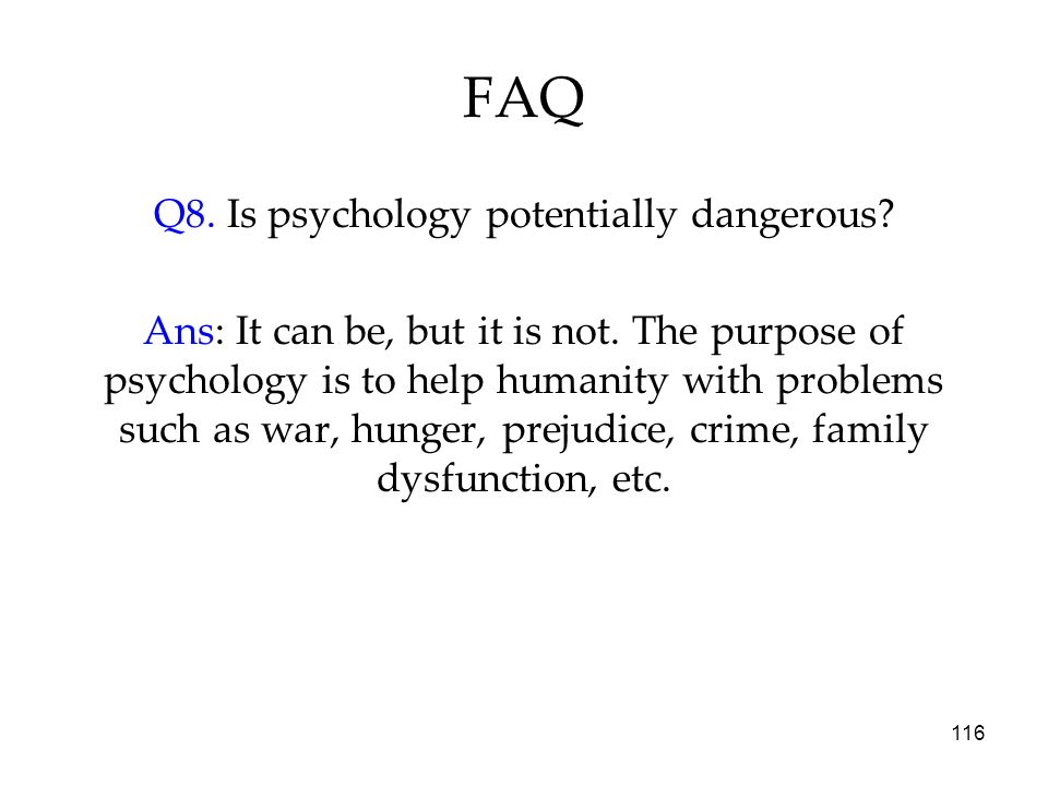 Q8. Is psychology potentially dangerous