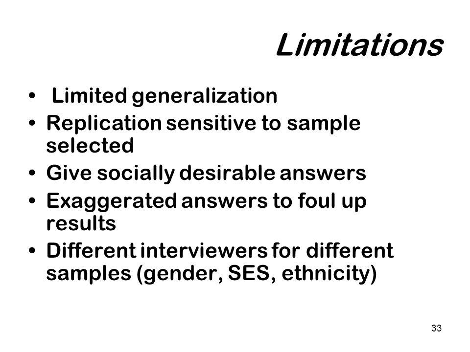Limitations Limited generalization