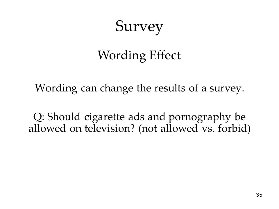 Wording can change the results of a survey.