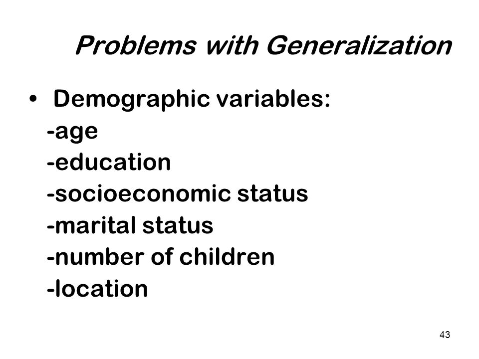 Problems with Generalization
