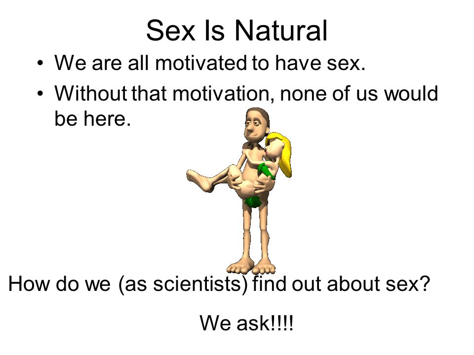 How do we (as scientists) find out about sex