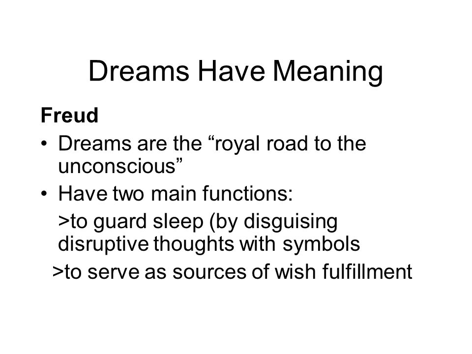 Dreams Have Meaning Freud