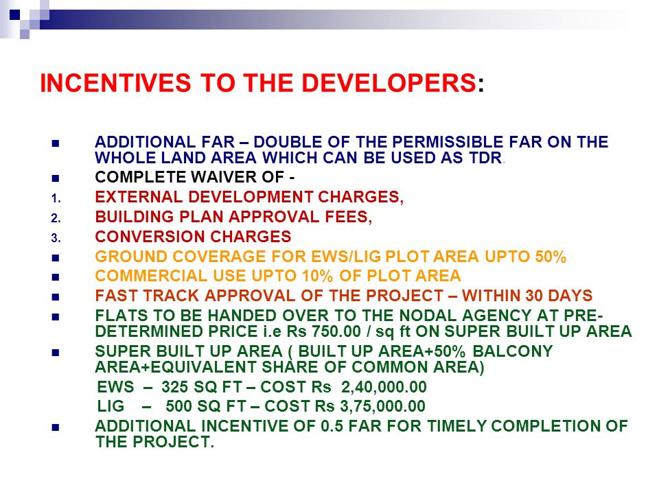 INCENTIVES TO THE DEVELOPERS:
