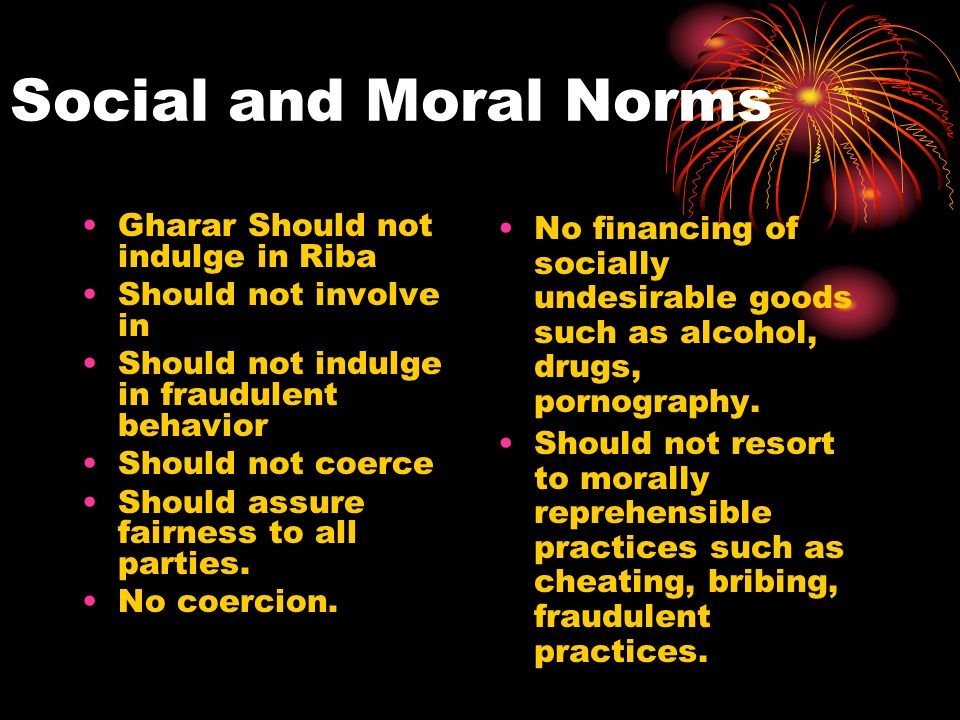 Social and Moral Norms Gharar Should not indulge in Riba