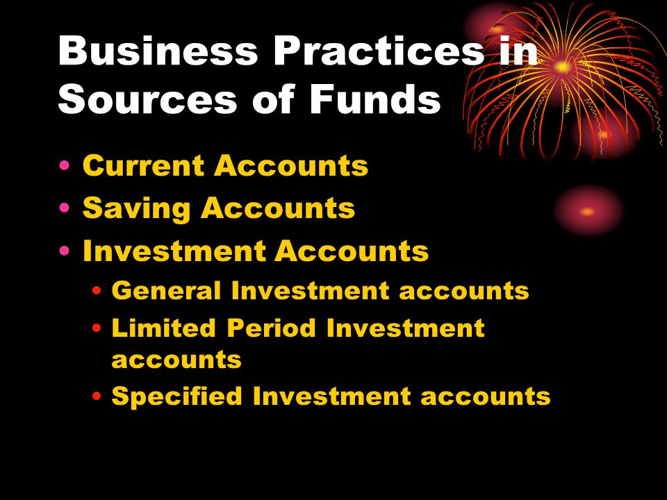 Business Practices in Sources of Funds