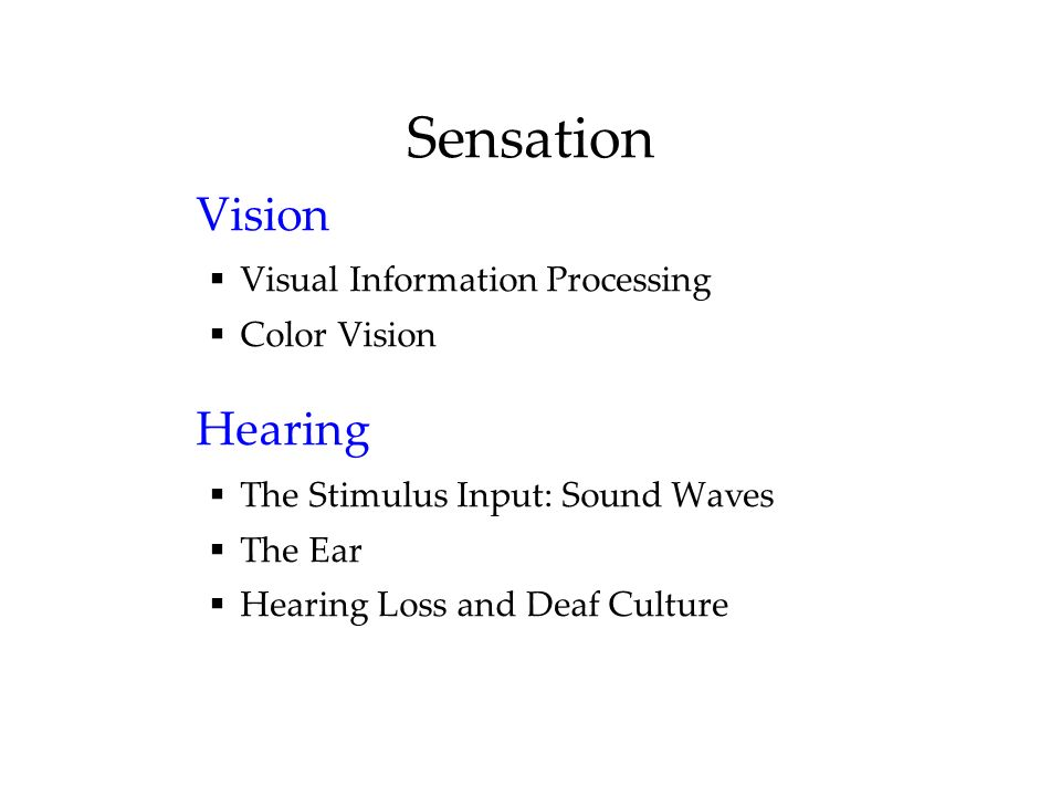 Sensation Vision Hearing Visual Information Processing Color Vision