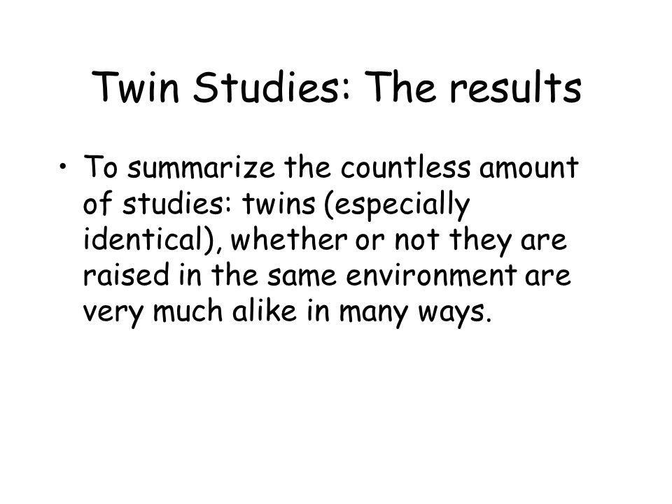 Twin Studies: The results