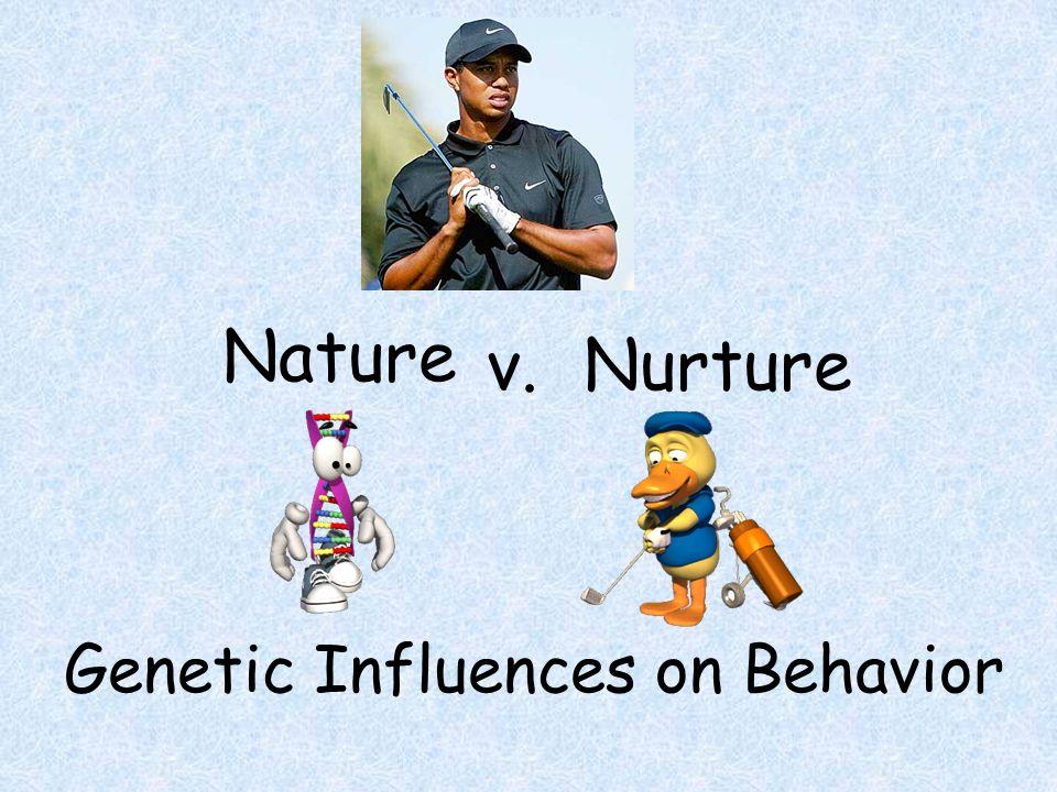 Genetic Influences on Behavior