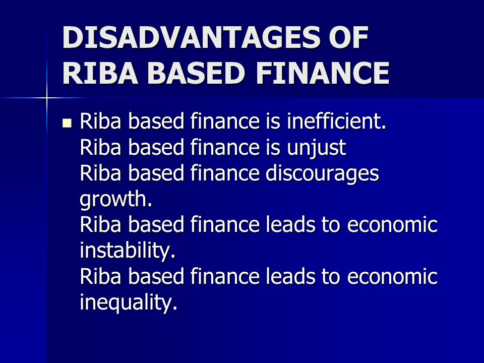 DISADVANTAGES OF RIBA BASED FINANCE