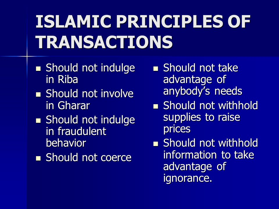 ISLAMIC PRINCIPLES OF TRANSACTIONS