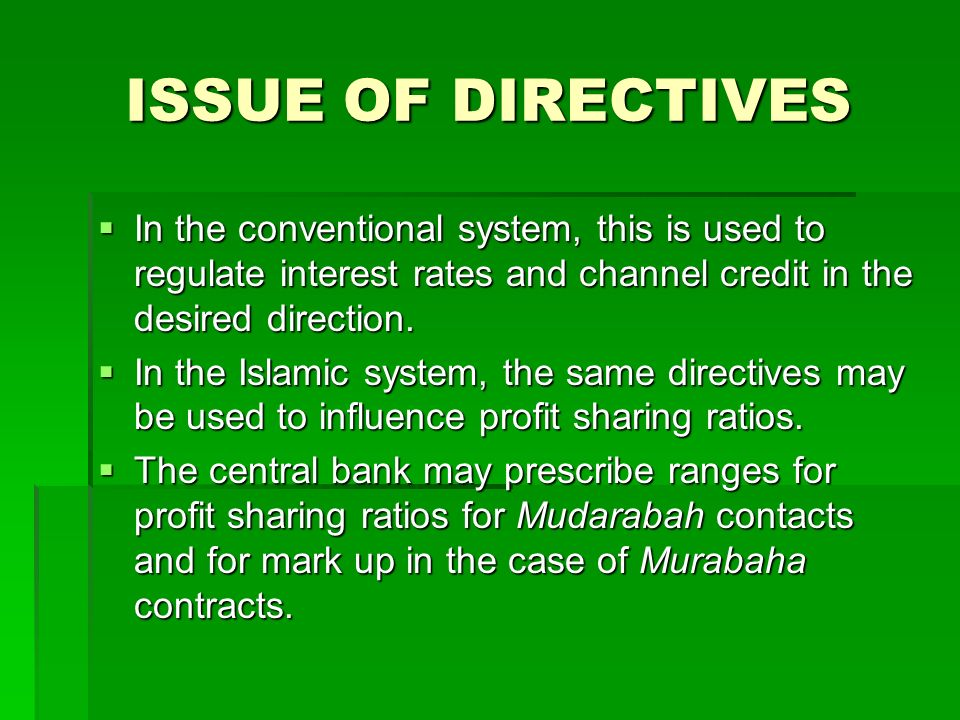 ISSUE OF DIRECTIVES In the conventional system, this is used to regulate interest rates and channel credit in the desired direction.