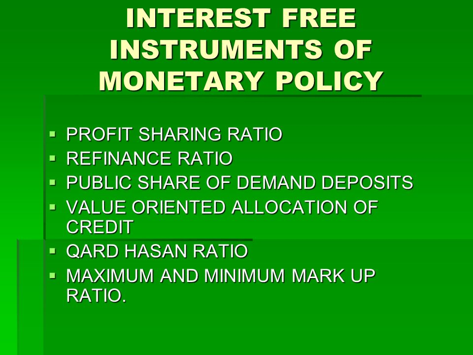 INTEREST FREE INSTRUMENTS OF MONETARY POLICY