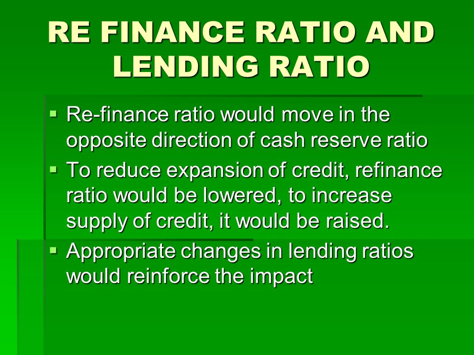 RE FINANCE RATIO AND LENDING RATIO