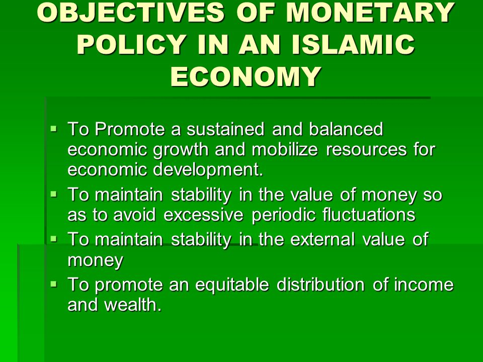 OBJECTIVES OF MONETARY POLICY IN AN ISLAMIC ECONOMY