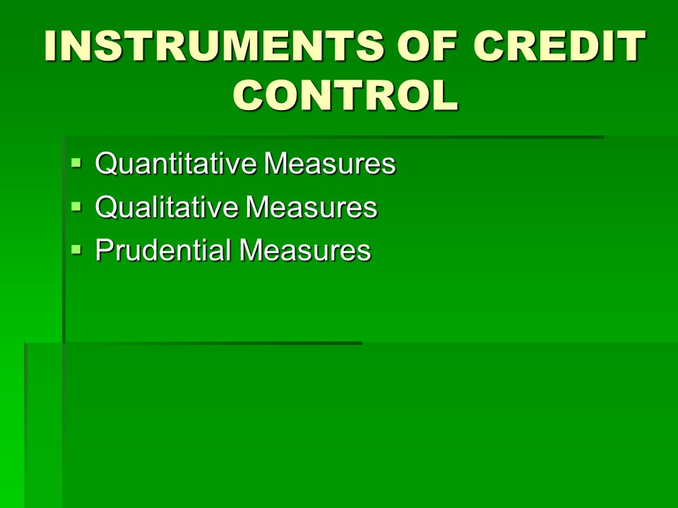 INSTRUMENTS OF CREDIT CONTROL