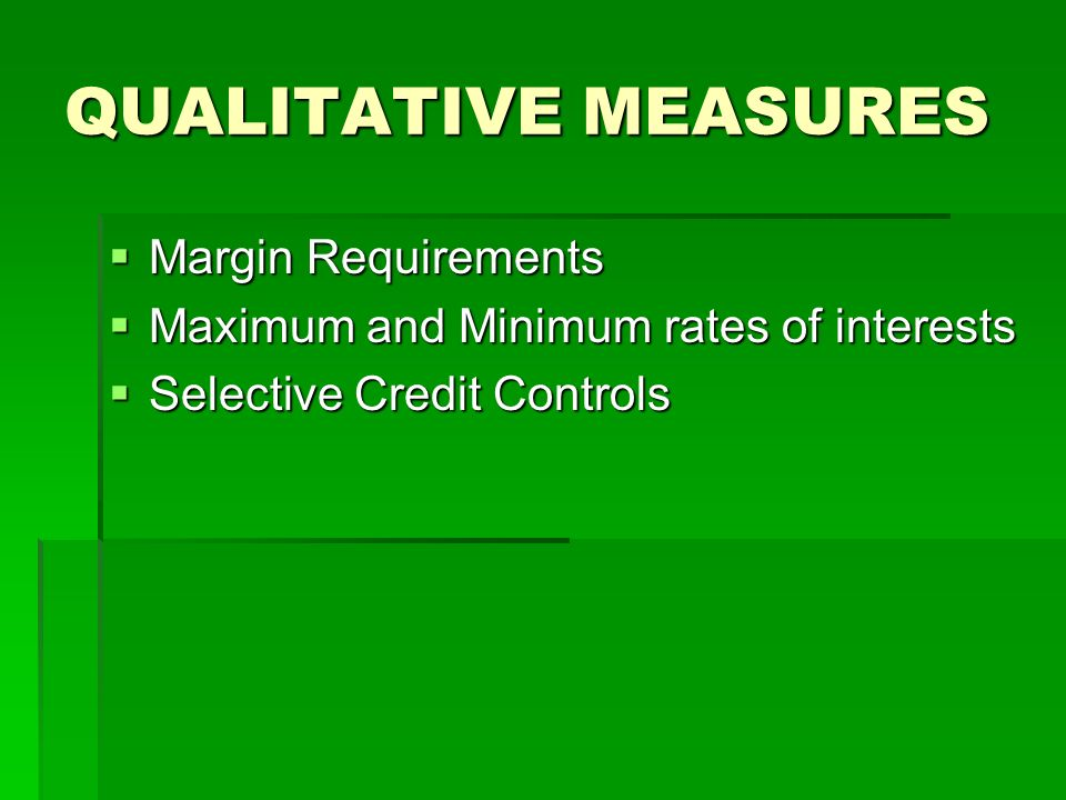 QUALITATIVE MEASURES Margin Requirements