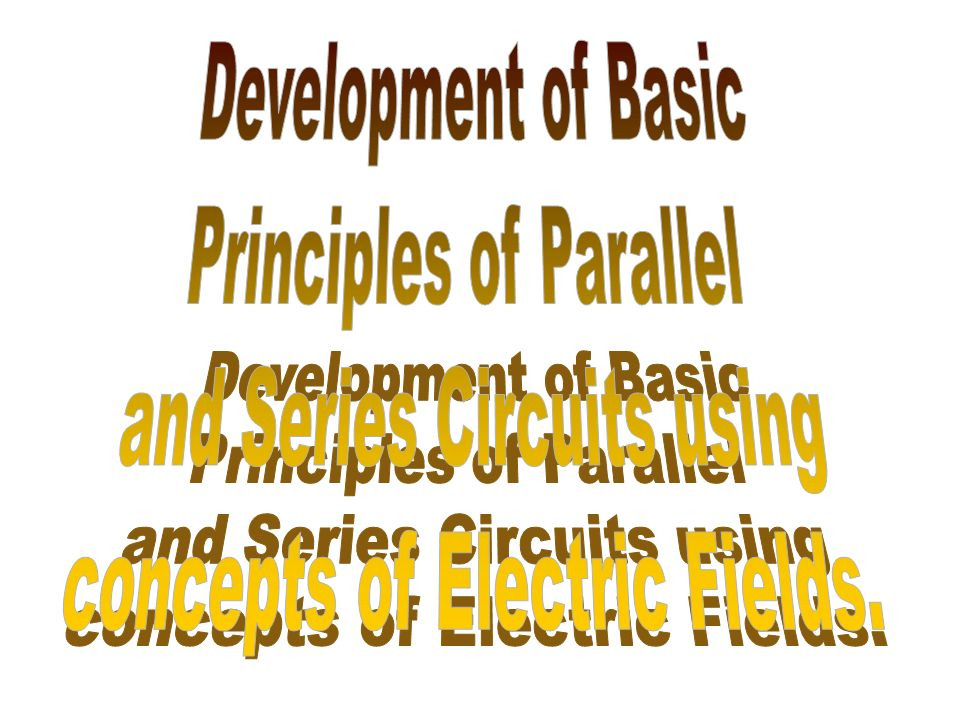 Principles of Parallel and Series Circuits using