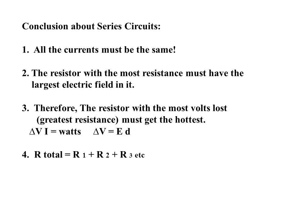 Conclusion about Series Circuits: