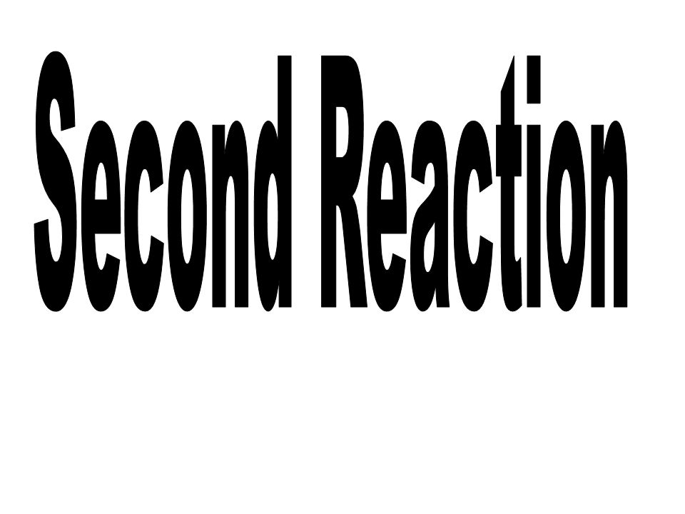 Second Reaction