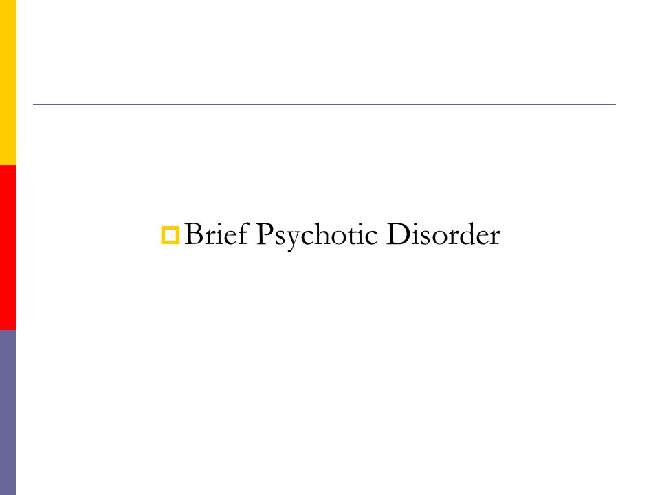 brief psychotic disorder Brief psychotic disorder treatment at covington behavioral health hospital get specialized care for acute anxiety today at our covington, la center.