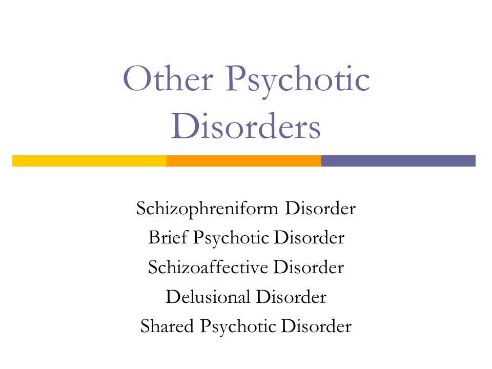 schizoaffective and brief psychotic disorder It's estimated that about 032% of the us population has schizoaffective disorder schizoaffective and bipolar i disorder in brief psychotic disorder.