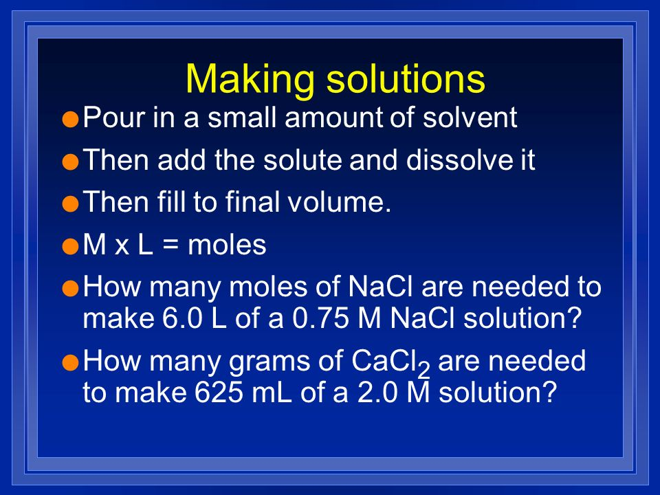 Making solutions Pour in a small amount of solvent