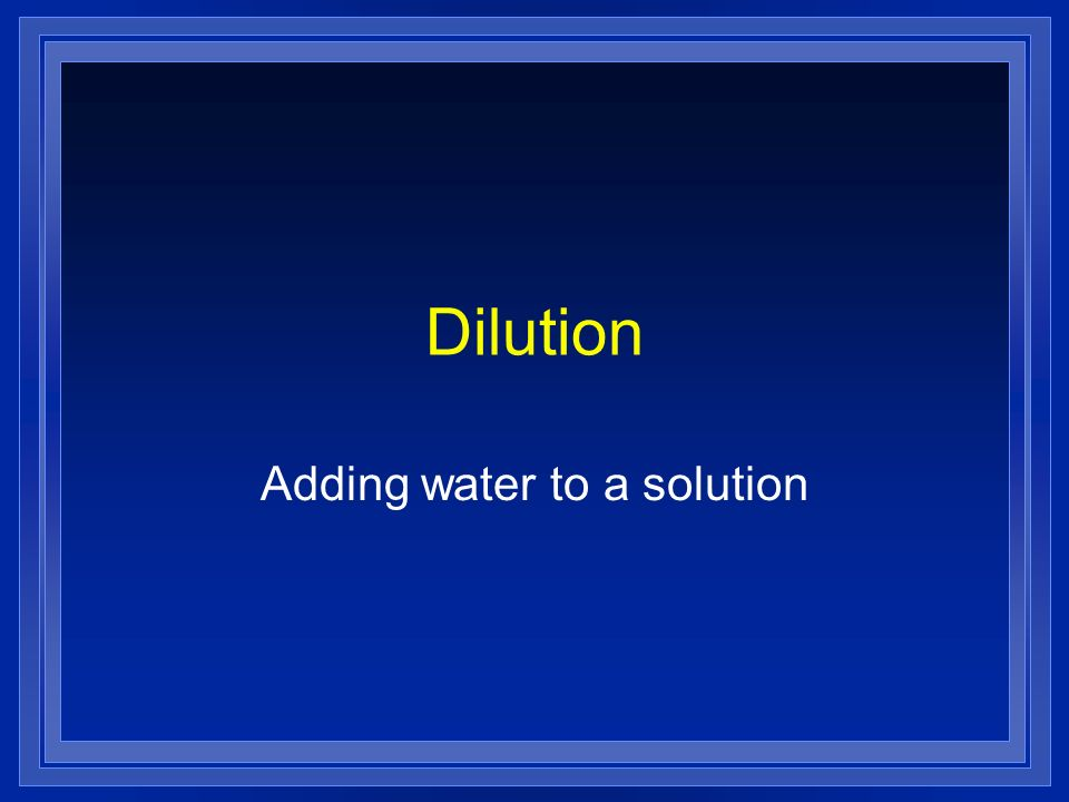 Adding water to a solution