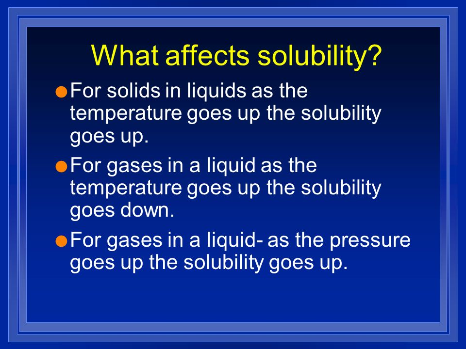 What affects solubility