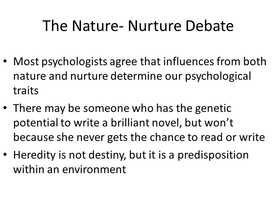 "nature nurture or both In understanding a behavior, both nature and nurture are taken to consideration "" moreover, it is perfectly obvious that human social life is related to human biology of course, neither biological nor cultural determinists ever wish entirely to exclude the significance of the other."