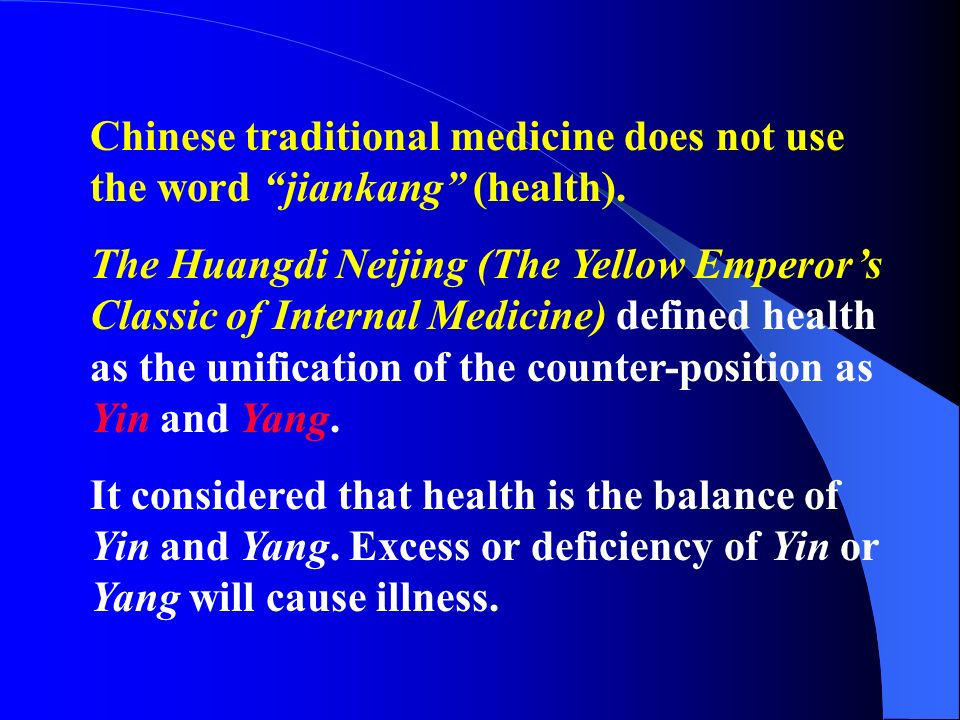 Chinese traditional medicine does not use the word jiankang (health).