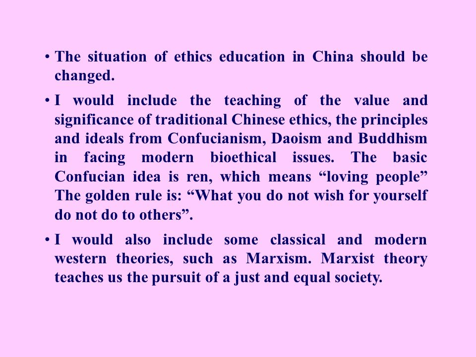 The situation of ethics education in China should be changed.