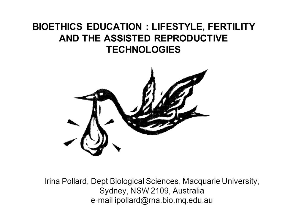 BIOETHICS EDUCATION : LIFESTYLE, FERTILITY AND THE ASSISTED REPRODUCTIVE TECHNOLOGIES