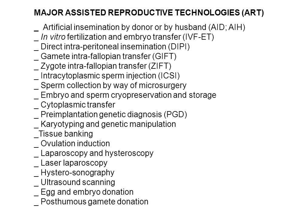 MAJOR ASSISTED REPRODUCTIVE TECHNOLOGIES (ART)