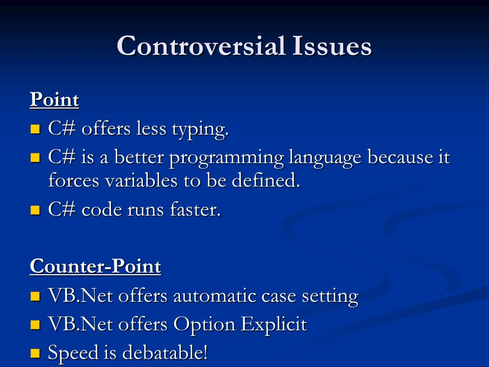 Controversial Issues Point C# offers less typing.