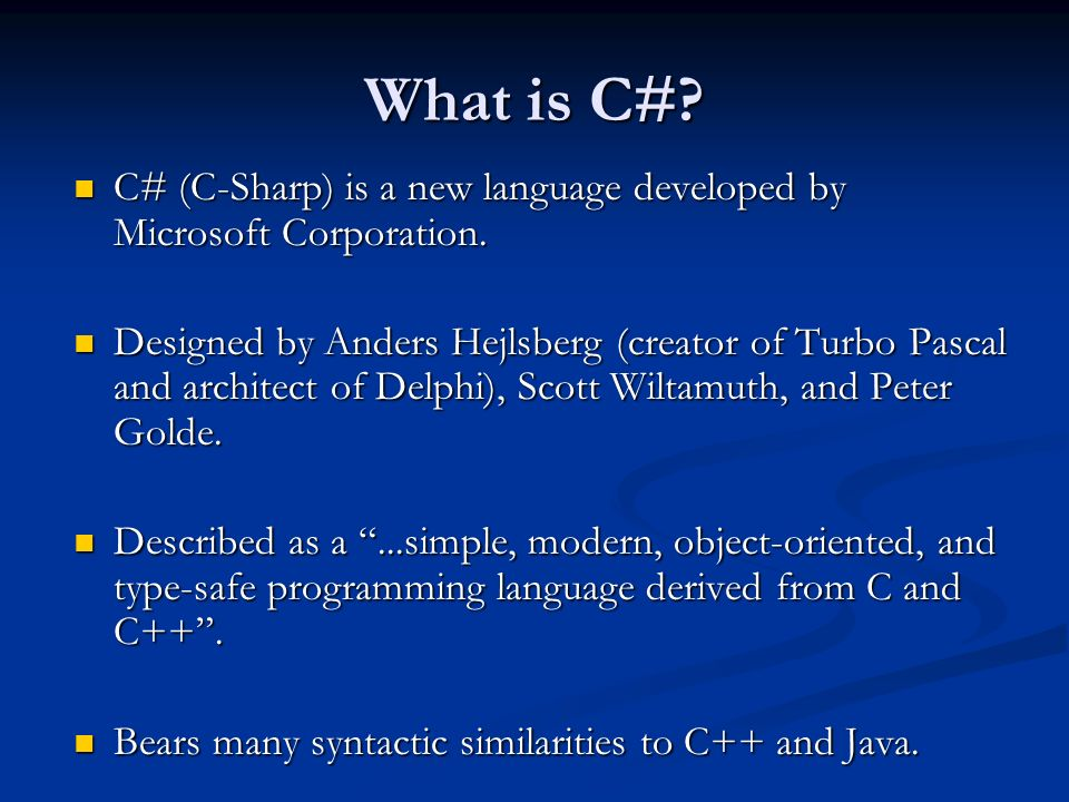 What is C# C# (C-Sharp) is a new language developed by Microsoft Corporation.