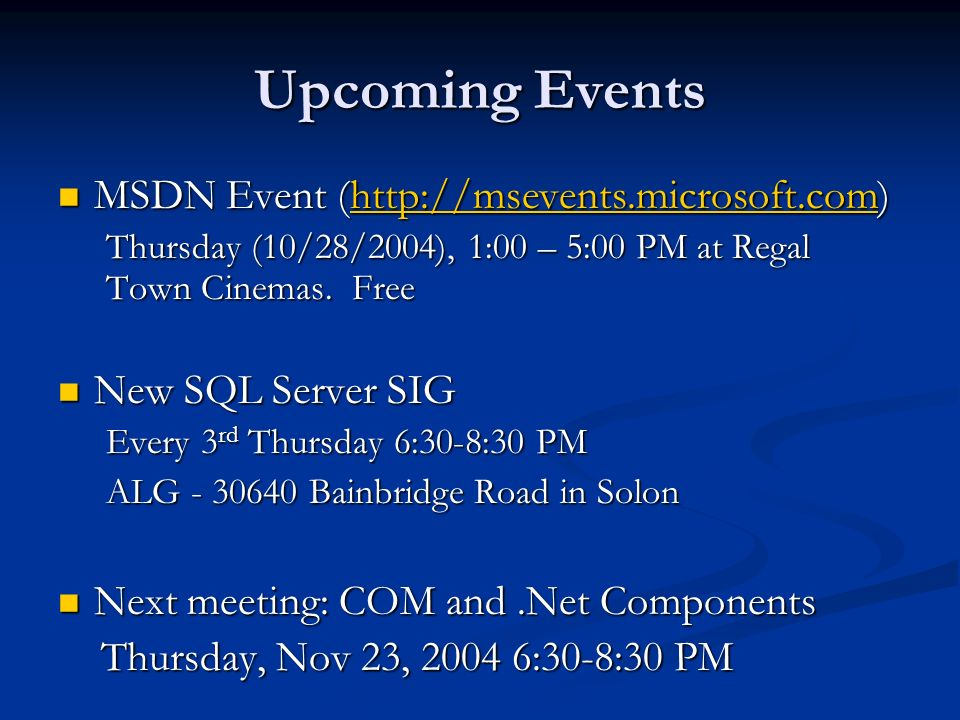 Upcoming Events MSDN Event (http://msevents.microsoft.com)