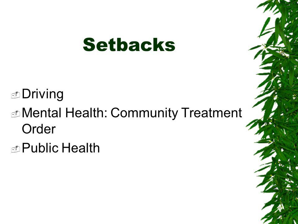 Setbacks Driving Mental Health: Community Treatment Order
