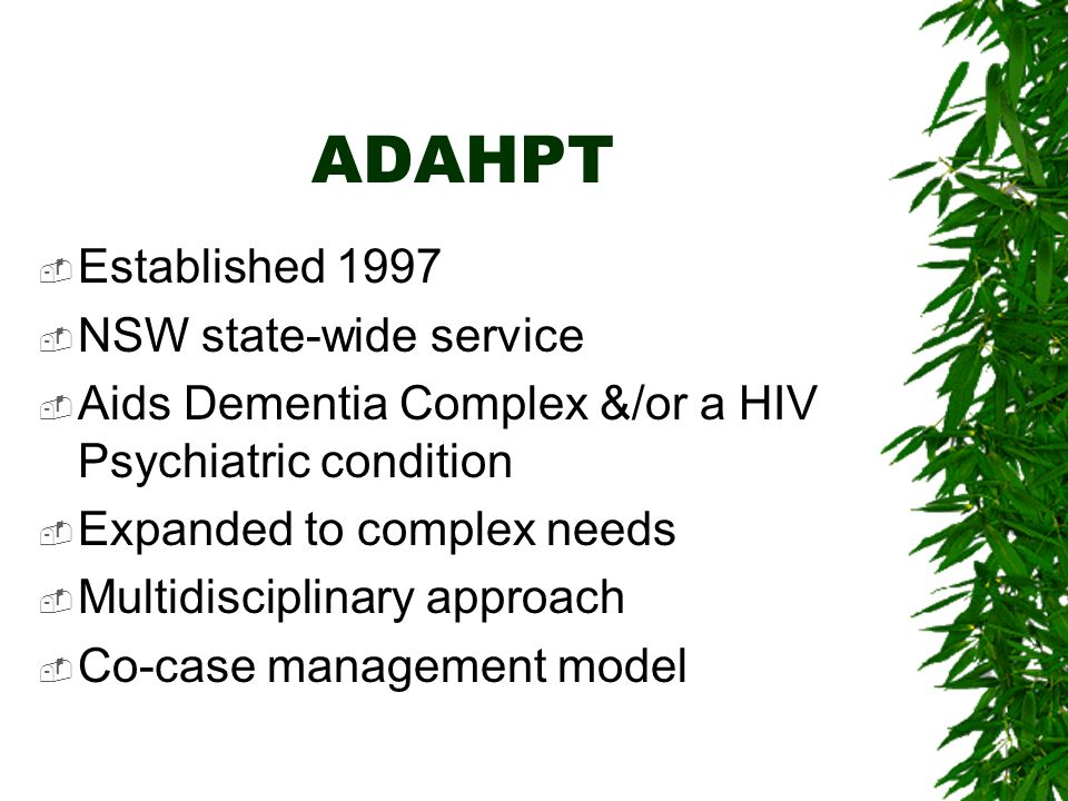 ADAHPT Established 1997 NSW state-wide service