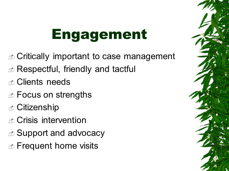 Engagement Critically important to case management