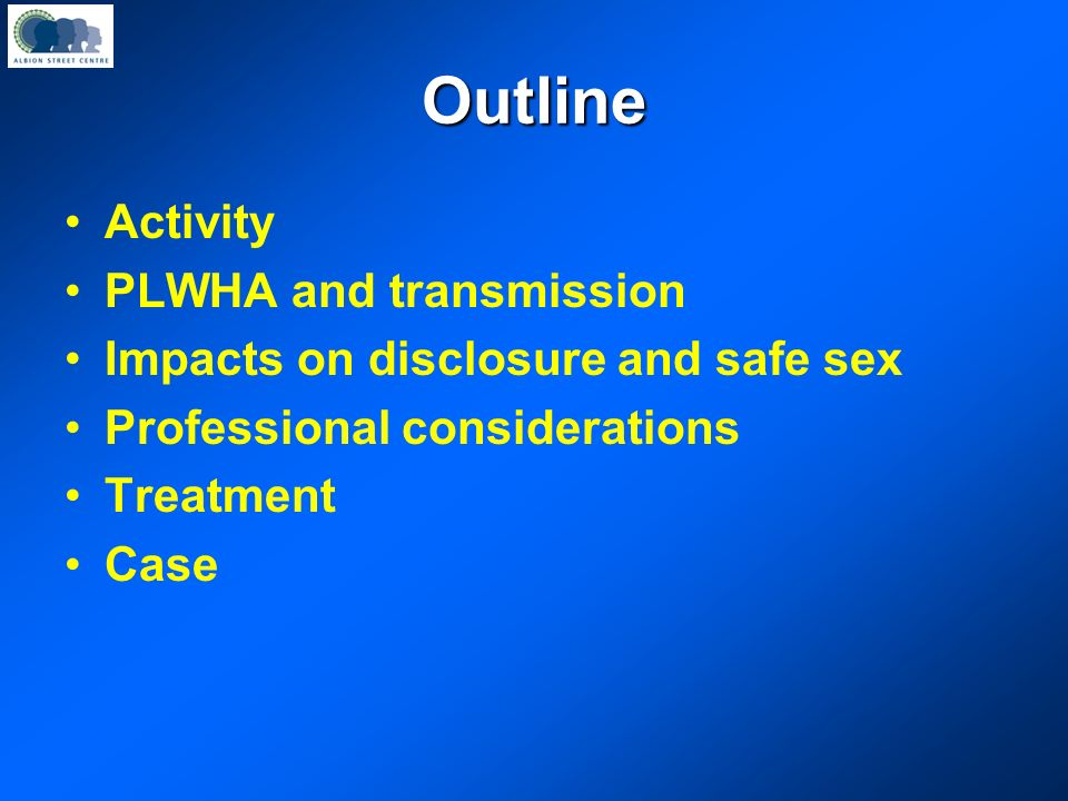 Outline Activity PLWHA and transmission